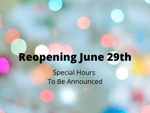Reopening June 29th