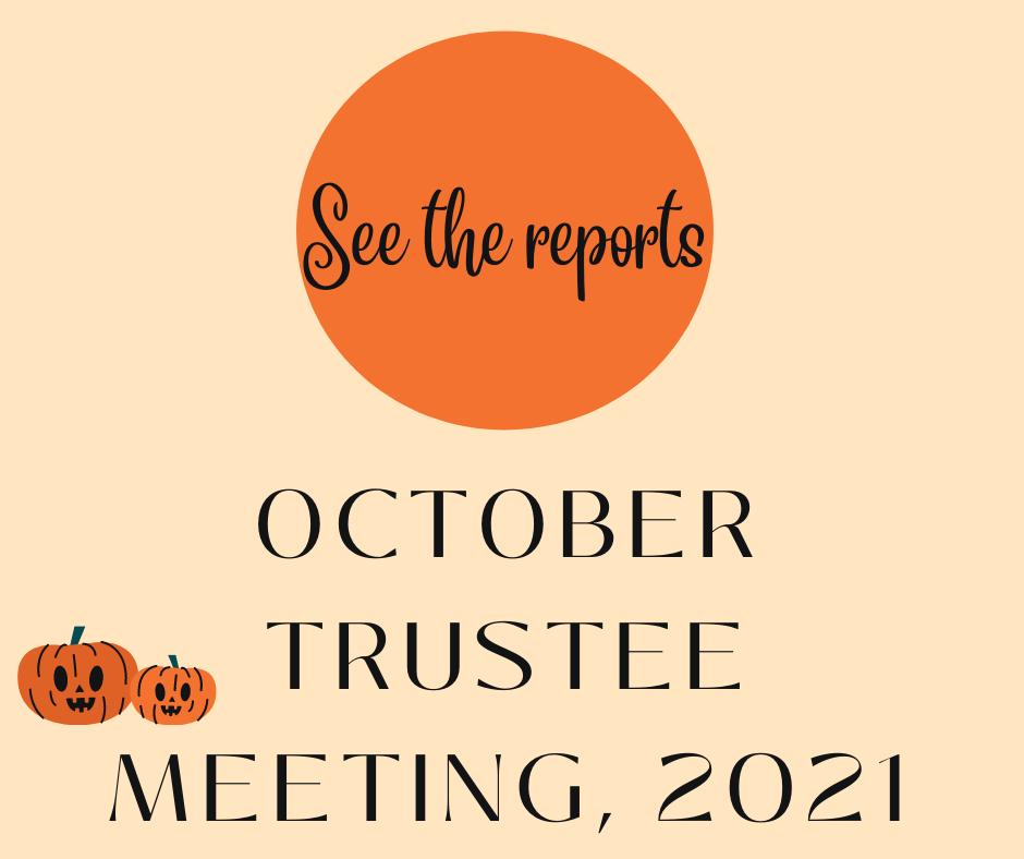 October Trustee Meeting Reports